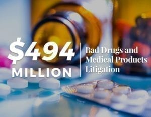 494 Million   Bad Drugs and Medical Products Litigation