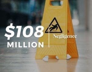 $108 Million   Negligence