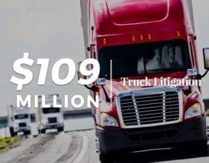 $109 Million | Truck Litigation