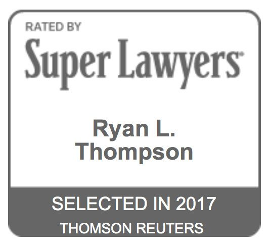 Rated by Super Lawyers - Ryan L. Thompson - Selected in 2017 Thomson Reuters