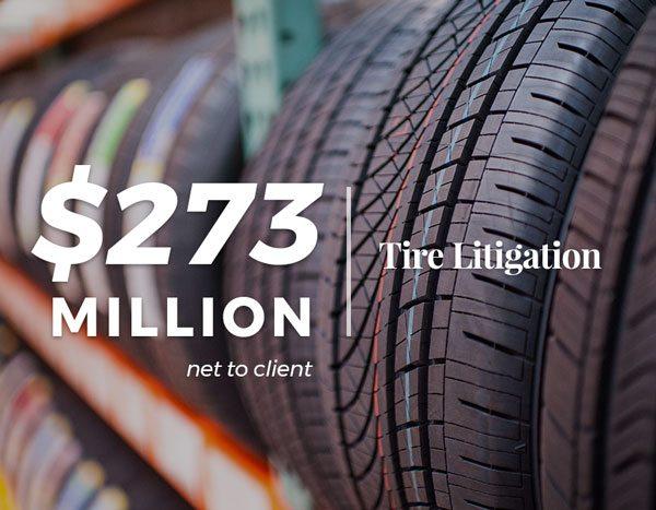 $273 Million | Tire Litigation